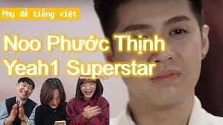 Noo Phước Thịnh | Yeah1 Superstar koreans reaction Phản ứng của Những anh em Hàn Quốc
