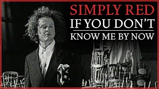 Simply Red - If You Don't Know Me By Now