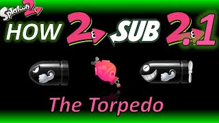 Splatoon 2 - How to Use the Torpedo (How to Sub 2.1)