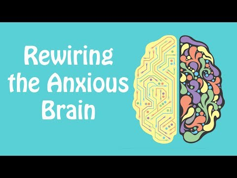 Rewiring the Anxious Brain