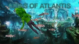 Arias of Atlantis   A Love Story Trailer