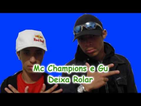 Baixar Mc Champions e Gu - Versão de Deixa Rolar Mc Taz 2013 Produzida