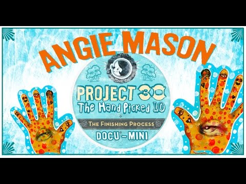 Angie Mason's PROJECT 30: The Handpicked 10 Art Docu-Mini