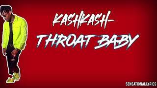 KASHKASH- THROAT BABY ( LYRICS)