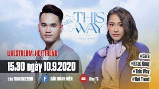 HOT TREND | CARA CÙNG NHẠC SĨ KHẮC HƯNG 'BÓC PHỐT' NOWAY TRONG MV 'THIS WAY'