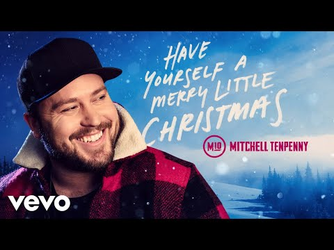 Mitchell Tenpenny - Have Yourself a Merry Little Christmas (Audio)