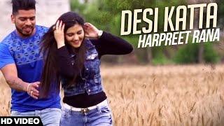 Desi Katta – Harpreet Rana