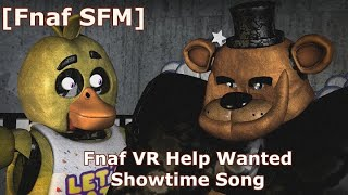 Fnaf VR Help Wanted Showtime Song (but it's cursed) [Fnaf SFM]