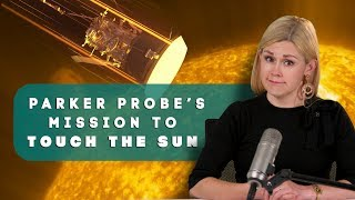 Parker Solar Probe explained: Inside NASA's mission to touch the sun | Watch This Space