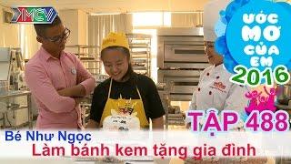 Thiên Vương giúp bé làm bánh kem tặng gia đình | ƯỚC MƠ CỦA EM - Tập 488 | UMCE #488 | 251216