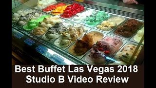 Best Buffet in Vegas 2018?  The Famous Studio B buffet - review from top-buffet.com