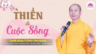 Thiền và Cuộc sống - TT. Thích Chân Quang