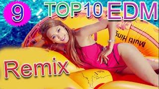 Top 10 Bản EDM Remix Cực Mạnh Hay Nhất 2019 || Nonstop EDM DJ Remix || Nhạc Xinh 9