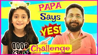 PAPA Says YES To Everything Challenge...   #24HoursChallenge #Tingaland #Fun #Kids #MyMissAnand