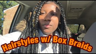HOW TO: STYLE BOX BRAIDS (QUICK & EASY HAIRSTYLES!!!)