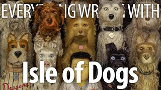 Everything Wrong With Isle of Dogs in 14 Minutes or Less