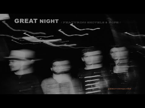 "NEEDTOBREATHE - ""GREAT NIGHT (feat. Shovels & Rope)"" [Official Audio]"