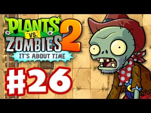 Plants Vs. Zombies 2: It's About Time - Gameplay Walkthrough Part 26 - Wild West (iOS) - Smashpipe Games
