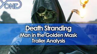 Death Stranding Man in the Golden Mask Trailer Analysis