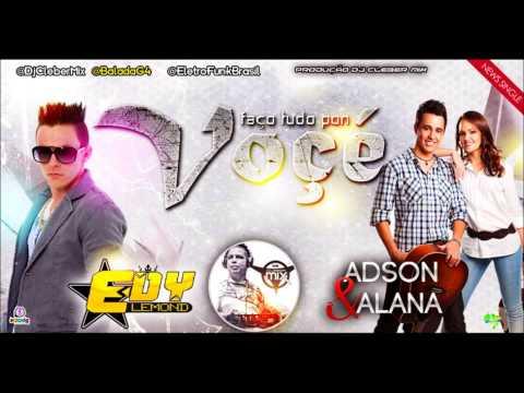Baixar Edy Lemond Feat Adson & Alana - Faco Tudo Por Você (DjCleber Mix Club Mix)