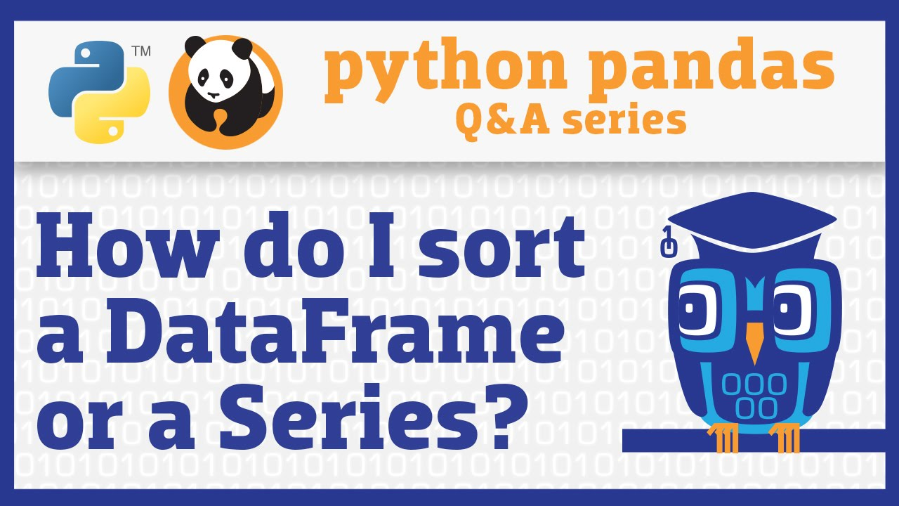 Image from How do I sort a pandas DataFrame or a Series?