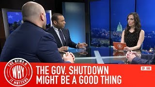 Here's Why a Government Shut Down Might Be a GOOD Thing l The News & Why It Matters Ep. 187