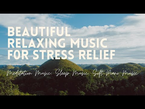 Beautiful Relaxing Music for Stress Relief • Meditation Music, Sleep Music, Soft Piano Music