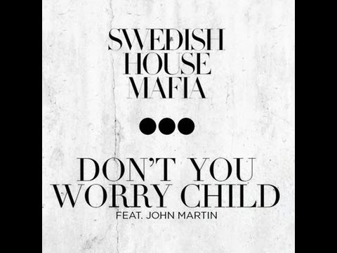 Baixar Swedish house mafia feat. John Martin - Don't you worry child - Lyrics