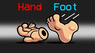 *NEW* HAND vs FOOT Mod in Among Us