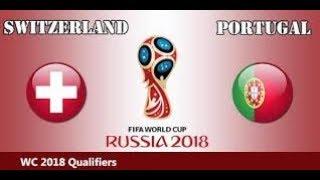 بث مباشر مباراة البرتغال وسويسرا بتاريخ 10-10-2017 تصفيات كأس ...
