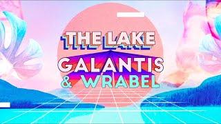 Galantis & Wrabel - The Lake [Official Lyric Video]