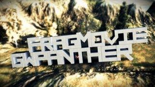 FragMovie - GwPanther teaser