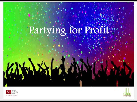 Partying for Profit