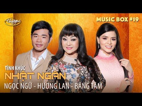 Music Box #19 | Hương Lan, Băng Tâm, Ngọc Ngữ | Tình Khúc Nhật Ngân