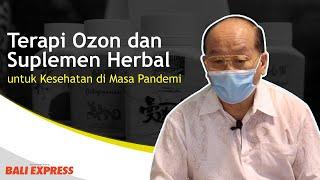 Terapi Ozon dan Suplemen Herbal untuk Kesehatan di Masa Pandemi