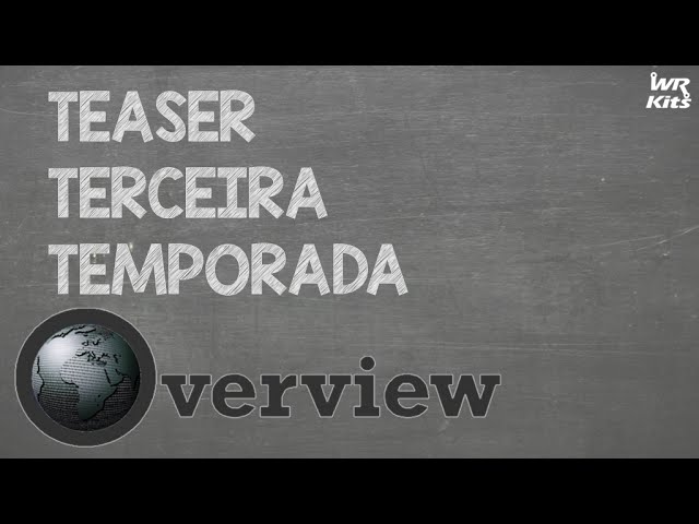 OVERVIEW TERCEIRA TEMPORADA (TEASER)