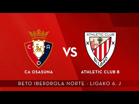 🔴 LIVE | CA Osasuna – Athletic Club B | Reto Iberdrola Norte 2021-22 I 6. J