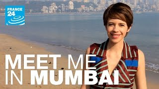 France 24: Meet me in Mumbai