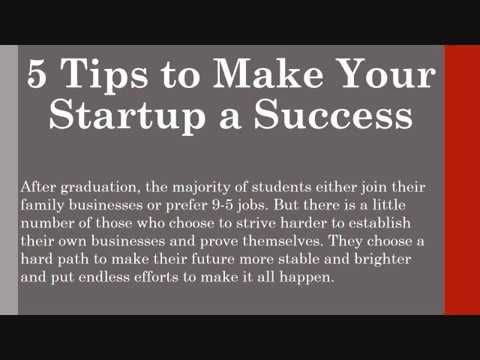 5 Tips to Make Your Startup a Success