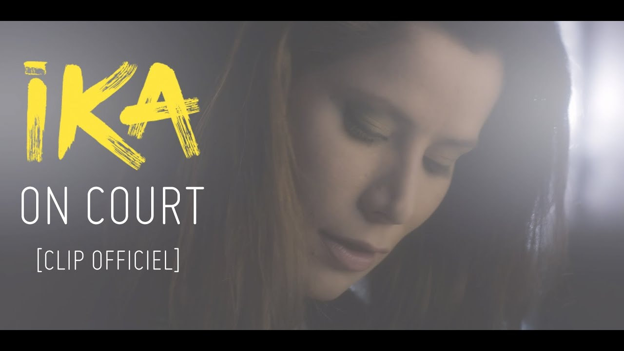 Ika - On court [CLIP OFFICIEL]