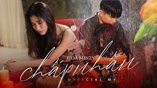 HOÀ MINZY - CHẤP NHẬN ( RỜI BỎ 2 ) | OFFICIAL MUSIC VIDEO ( 4K )