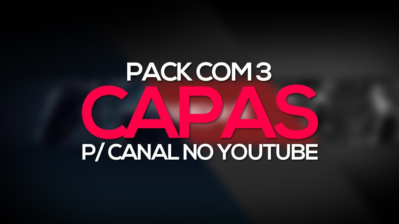 Download: Pack Com 3 Capas P/ Canal No YouTube // Grátis
