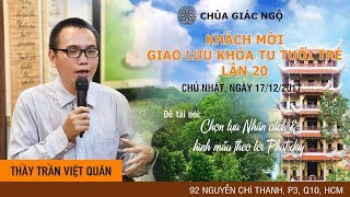 🔴TRỰC TIẾP | Thầy Trần Việt Quân đề tài nói: Chọn Lựa Nhân Cách và Hình Mẫu Theo Lời Phật Dạy