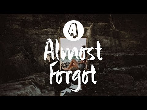 Against The Current - Almost Forgot (Lyrics / Lyric Video)
