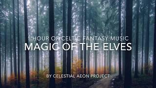 1 hour of celtic fantasy music - Magic of the elves