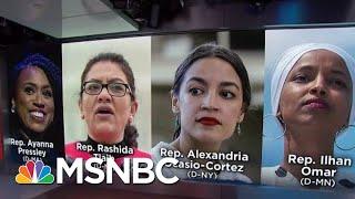 President Donald Trump Ramps Up Attacks On Democrats Congresswomen   Velshi & Ruhle   MSNBC