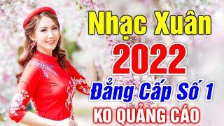 LK Nhạc Xuân 2021 Remix - Nhạc Tết 2021 Remix Hay Nhất Việt Nam - KHÔNG QUẢNG CÁO