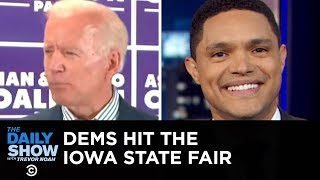 Democratic Candidates Hit the Iowa State Fair   The Daily Show