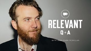 The RELEVANT Q&A: John Mark McMillan