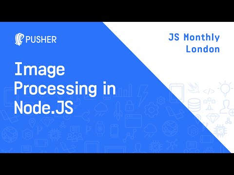 Image Processing And Manipulation In Node.js - JS Monthly London
